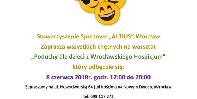 """Warsztaty """"Poduchy dla Wrocławskiego Hospicjum"""" i """"Dzień taty"""""""