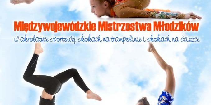 Międzywojewódzkie Mistrzostwa Młodzików w Akrobatyce Sportowej